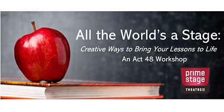 All The World's A Stage: Creative Ways to Bring Your Lessons to Life biglietti