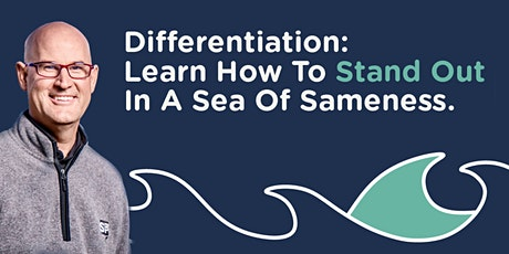 Differentiation: Learn How to Stand Out in a Sea of Sameness tickets