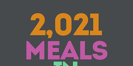 2,021 MEALS IN 2021 tickets