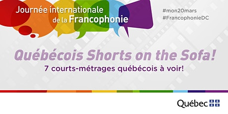 Québécois Shorts on the Sofa! - week / semaine #3 #FrancophonieDC tickets