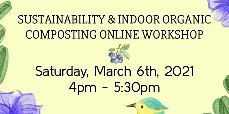 Sustainability & Indoor Organic Composting Online Workshop tickets