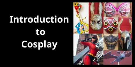 Introduction to Cosplay: 3D Design and Accessory Building tickets