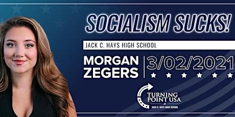 Socialism Sucks! With Morgan Zegers tickets
