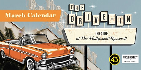 March Drive-In Theatre @ The Hollywood Roosevelt tickets