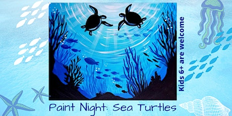Live Event! Paint Night: Sea Turtles. Kids 6+ Are Welcome! tickets