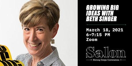 Salon: Growing Big Ideas with Beth Singer tickets