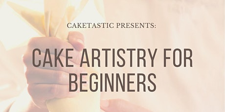 Cake Artistry for Beginners tickets