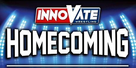 Innovate Wrestling Homecoming tickets