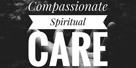 Compassionate Spiritual Care: Recognizing and Meeting Spiritual Needs tickets
