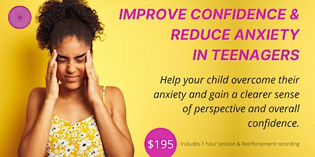 Relieve & Manage Stress & Anxiety Hypnotherapy -For Teenagers -CHRISTCHURCH tickets