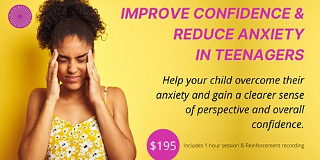 Relieve & Manage Stress & Anxiety Hypnotherapy -For Teenagers -Hamilton tickets
