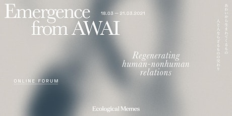 Ecological Memes Global Forum 2021:Emergence from  AWAI tickets