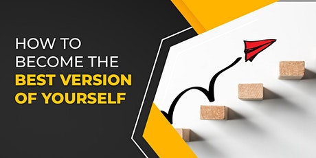 How to Become the Best Version of Yourself tickets