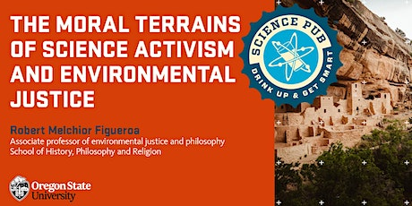 Science Pub - Moral Terrains of Science Activism & Environmental Justice tickets
