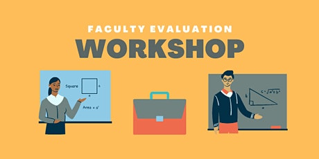 Faculty Evaluation Workshop tickets