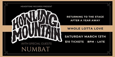 Howling Mountain + Numbat tickets