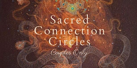 Sacred Connection Circles ~ Couples Only: Empowered Love tickets