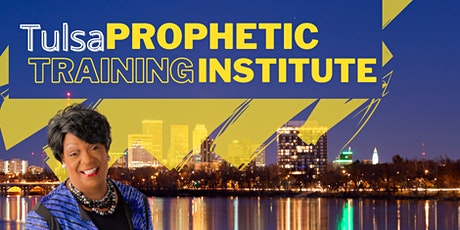 Tulsa Prophetic Training Institute 2021 tickets