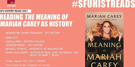 #SFUHISTREADS 2021 - Reading 'The Meaning of Mariah Carey' as History tickets