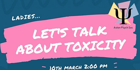 Let's Talk About Toxicity - Toxic Feminism tickets