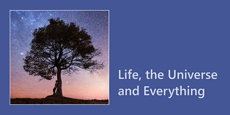 Life, the Universe and Everything tickets