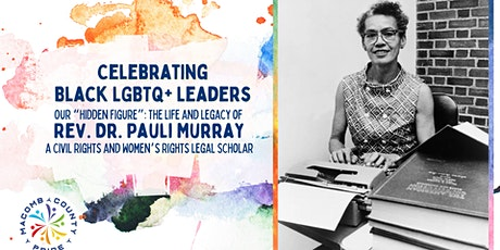 "Our ""Hidden Figure"": The Life and Legacy of Rev. Dr. Pauli Murray tickets"