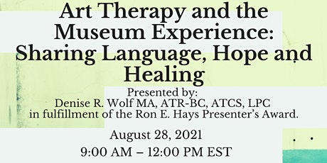 Art therapy and the Museum Experience: Sharing Language, Hope and Healing tickets