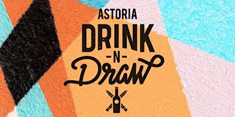 3/9 Tuesday  Astoria Drink N' Draw Online tickets