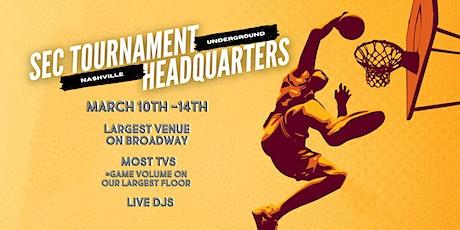 Sunday - SEC Tournament Headquarters at Nashville Underground tickets