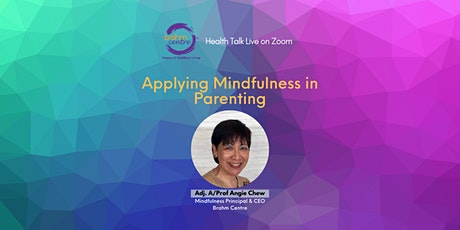Applying Mindfulness in Parenting (via Zoom) tickets