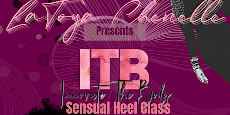 """Innovate The Body"" Sensual Heel Dance Class. tickets"