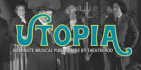 UTOPIA -  A 60 Minute Musical Pub Theatre Show @ The Basement Theatre tickets