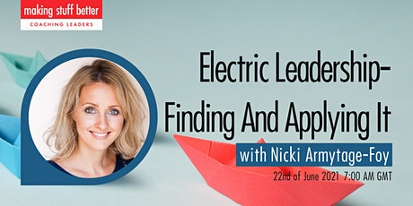 Electric Leadership- Finding And Applying It tickets
