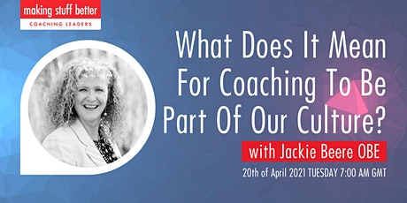 What Does It Mean For Coaching To Be Part Of Our Culture? tickets