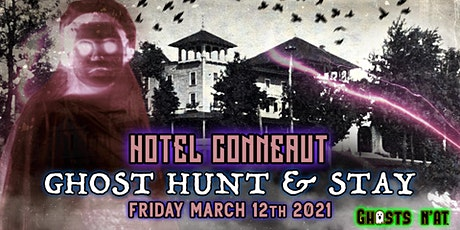 Ghost Hunt & Overnight Stay at the Hotel Conneaut   Friday March 12th tickets