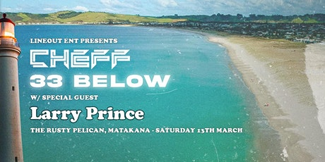 LINEOUT ENTERTAINMENT PRESENTS : CHEFF & 33 BELOW + SPECIAL GUESTS tickets