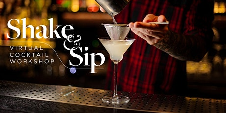 Shake and Sip Virtual Cocktail Workshop tickets
