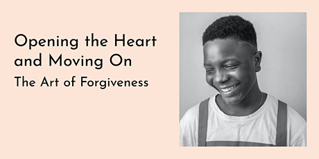 Opening the Heart and Moving On: The Art of Forgiveness tickets