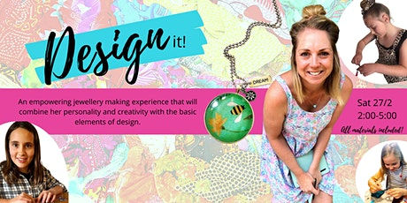 Design it- Jewellery Making Workshop for tweens and teens tickets