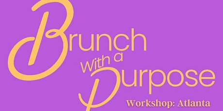 Brunch With a Purpose Workshop: Atlanta tickets