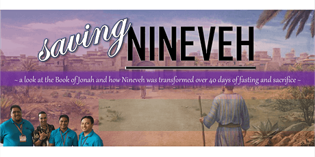 "Lenten Mission: ""Saving Nineveh"" tickets"