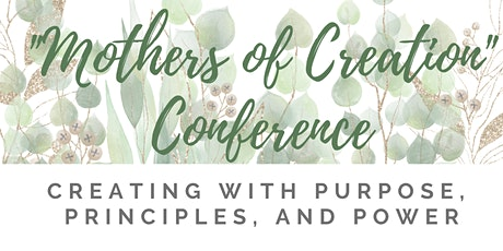 Mothers of Creation Conference: Creating with Purpose, Principles and Power tickets