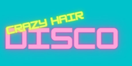 School Disco: Crazy Hair Night tickets