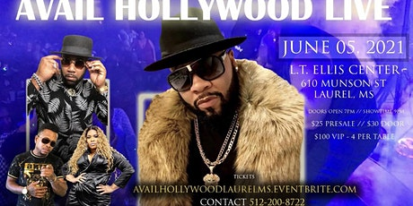 AVAIL HOLLYWOOD LIVE IN CONCERT (LAUREL, MS) LT ELLIS CENTER tickets