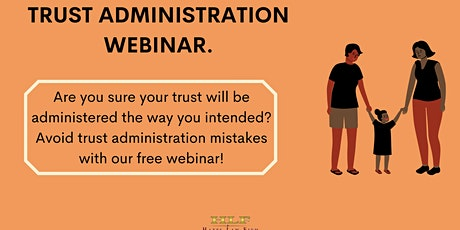 Avoid Trust Administration Mistakes! (Free Trustee Webinar w/ Live Q&A!) tickets