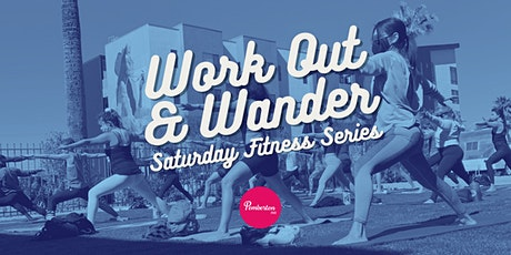 Work Out & Wander: Saturday Fitness Series @ Pemberton PHX tickets