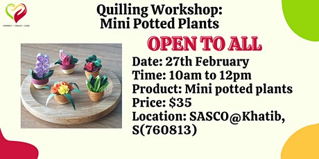 Quilling workshop _ Mini Potted Plants _ 27 Feb' 21 (Sat) _ Open to all tickets