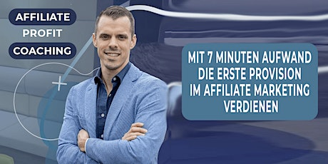 ➡AFFILIATE PROFIT COACHING - Affiliate Marketing Strategien  für Einsteiger Tickets