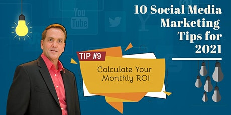 Social Media Marketing Tips for 2021 | Tip #9 Calculate Your Monthly ROI tickets
