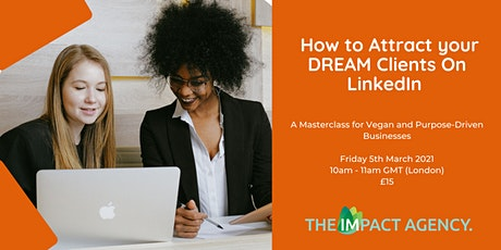 How to attract your perfect clients on LinkedIn  - Masterclass tickets